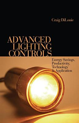 Advanced Lighting Controls By Dilouie, Craig